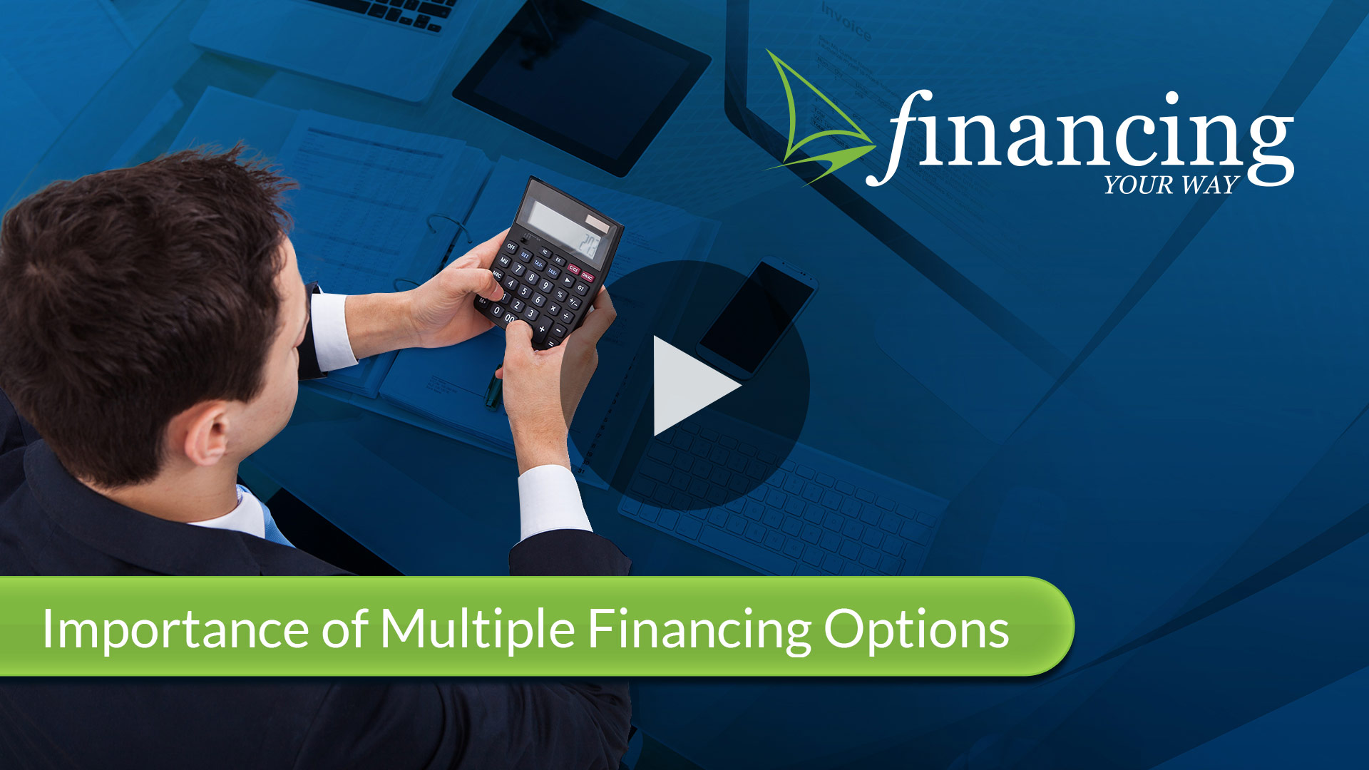 Importance of Multiple Financing Options